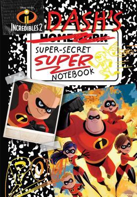 Disney Pixar Incredibles 2: Dash's Super-Secret Super Notebook (Replica Journal) Cover Image