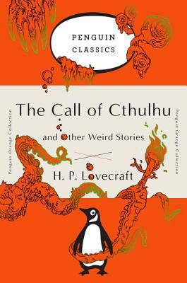 The Call of Cthulhu and Other Weird Stories: (penguin Orange Collection) Cover Image