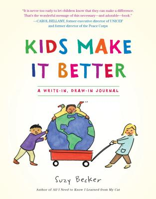 Kids Make It Better: A Write-in, Draw-in Journal Cover Image