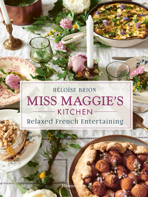 Miss Maggie's Kitchen: Relaxed French Entertaining Cover Image