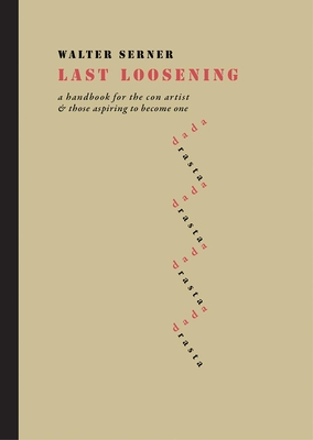 Last Loosening: A Handbook for the Con Artist & Those Aspiring to Become One Cover Image