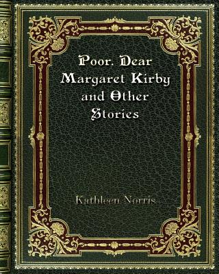 Poor. Dear Margaret Kirby and Other Stories cover