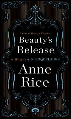 Beauty's Release: A Novel (A Sleeping Beauty Novel #3) Cover Image