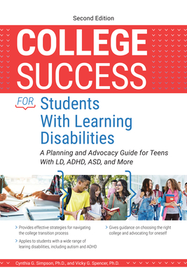 College Success for Students with Learning Disabilities: A Planning and Advocacy Guide for Teens with LD, Adhd, Asd, and More Cover Image
