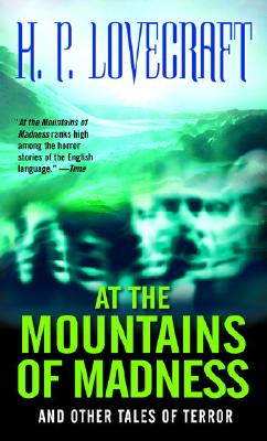 At the Mountains of Madness: And Other Tales of Terror Cover Image