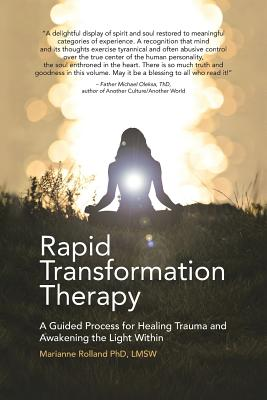 Rapid Transformation Therapy: A Guided Process for Healing Trauma and Awakening the Light Within Cover Image