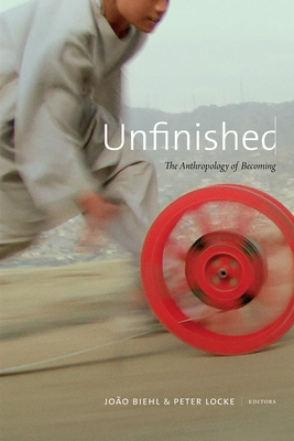 Unfinished: The Anthropology of Becoming Cover Image