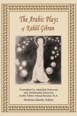 The Arabic Plays of Kahlil Gibran Cover Image