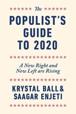 The Populist's Guide to 2020: A New Right and New Left are Rising Cover Image