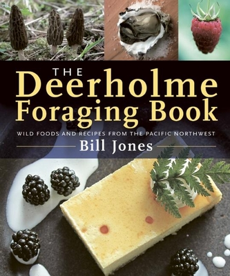 The Deerholme Foraging Book: Wild Foods and Recipes from the Pacific Northwest Cover Image