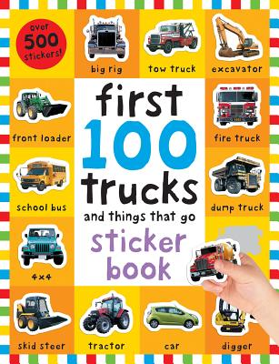 First 100 Stickers: Trucks and Things That Go: Sticker book Cover Image