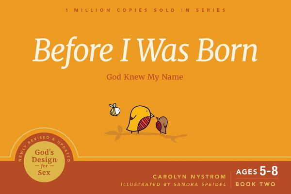 Before I Was Born: God Knew My Name (God's Design for Sex #2) Cover Image