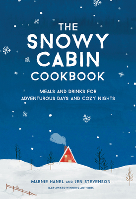 Cover for The Snowy Cabin Cookbook