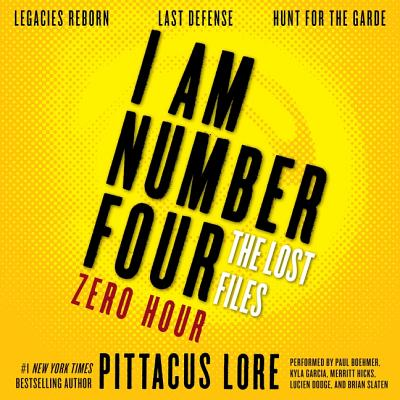 I Am Number Four: The Lost Files: Zero Hour: Legacies Reborn; Last Defense; Hunt for the Garde (I Am Number Four Series: The Lost Files #13) Cover Image