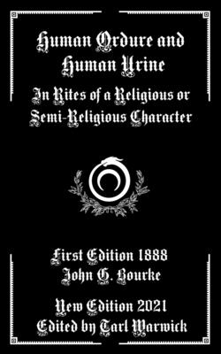Human Ordure and Human Urine: In Rites of a Religious or Semi-Religious Character Cover Image