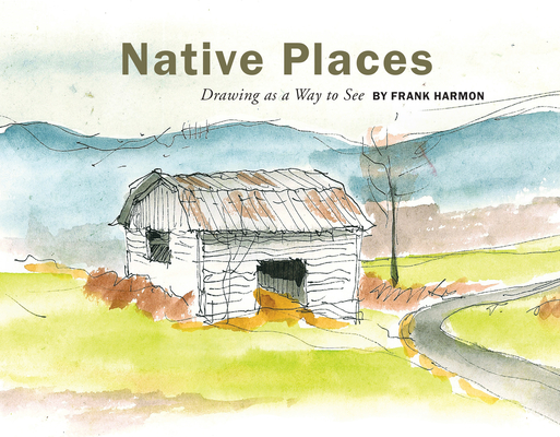 Native Places: Drawing as a Way to See Cover Image