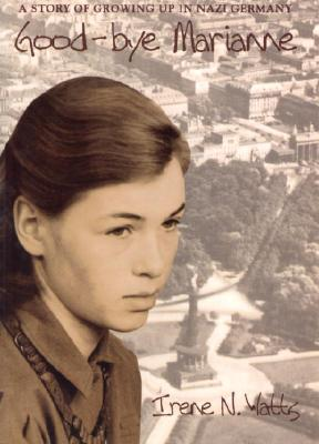 Good-Bye Marianne: A Story of Growing Up in Nazi Germany Cover Image
