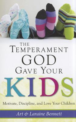 The Temperament God Gave Your Kids: Motivate, Discipline, and Love Your Children Cover Image