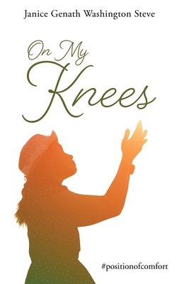 On My Knees: #positionofcomfort Cover Image