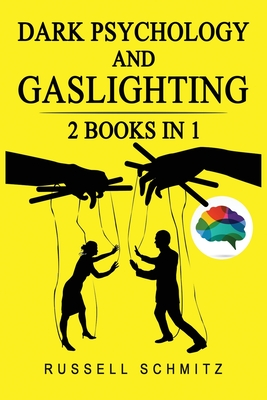Dark Psychology And Gaslighting: 2 Books in 1. Everything you Need to know about Manipulation, Mind Control, Brainwashing, NLP and Persuasion. Break F Cover Image