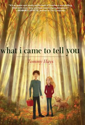 Cover for What I Came to Tell You