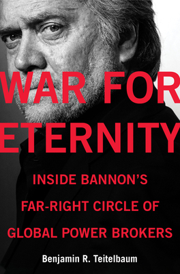 War for Eternity: Inside Bannon's Far-Right Circle of Global Power Brokers Cover Image