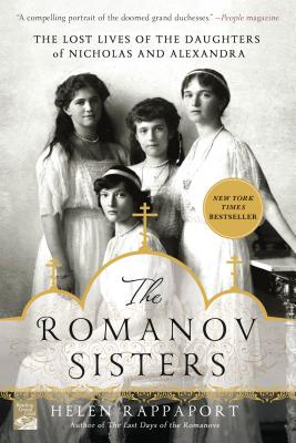 The Romanov Sisters: The Lost Lives of the Daughters of Nicholas and Alexandra Cover Image