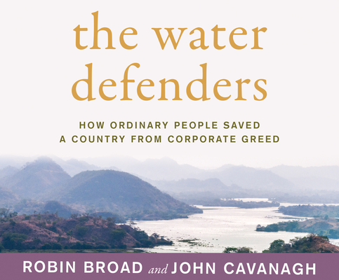 The Water Defenders: How Ordinary People Saved a Country from Corporate Greed Cover Image