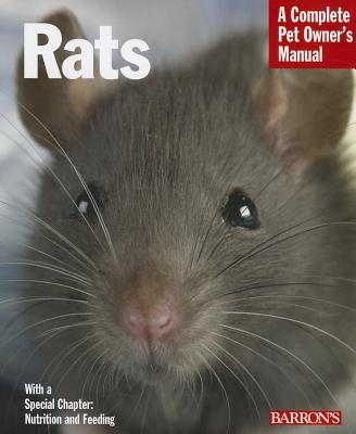 Rats: Everything about Purchase, Care, Nutrition, Handling, and Behavior (Barron's Complete Pet Owner's Manuals) Cover Image