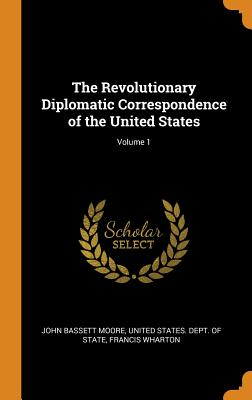 The Revolutionary Diplomatic Correspondence of the United States; Volume 1 Cover Image