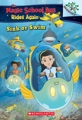 Sink or Swim: Exploring Schools of Fish: A Branches Book (The Magic School Bus Rides Again) Cover Image