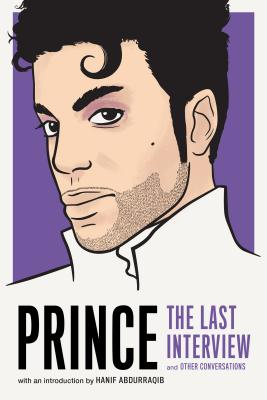 Prince: The Last Interview: and Other Conversations (The Last Interview Series) Cover Image