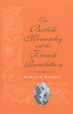 Cover for The British Monarchy and the French Revolution