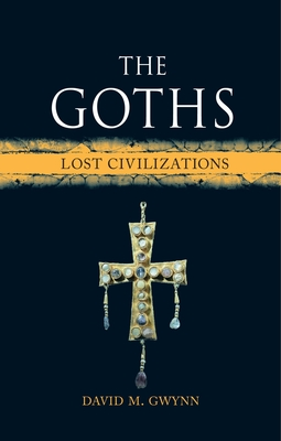 The Goths: Lost Civilizations Cover Image