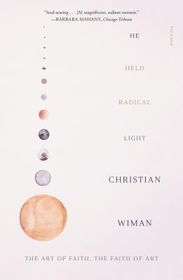He Held Radical Light: The Art of Faith, the Faith of Art Cover Image