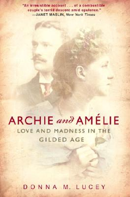 Archie and Amelie: Love and Madness in the Gilded Age Cover Image