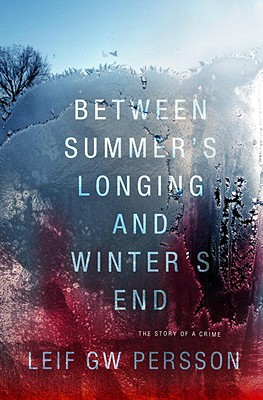 Between Summer's Longing and Winter's End: The Story of a Crime (1) Cover Image