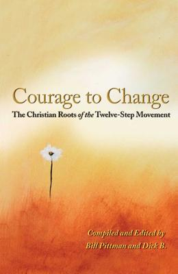 Courage To Change: The Christian Roots of the Twelve-Step Movement Cover Image