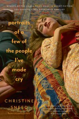 Portraits of a Few of the People I've Made Cry: Stories Cover Image