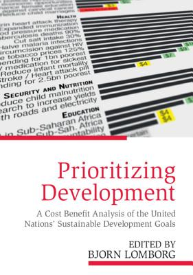 Prioritizing Development: A Cost Benefit Analysis of the United Nations' Sustainable Development Goals Cover Image