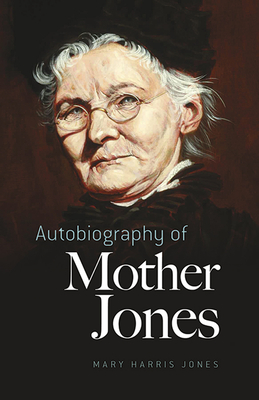 Autobiography of Mother Jones Cover Image