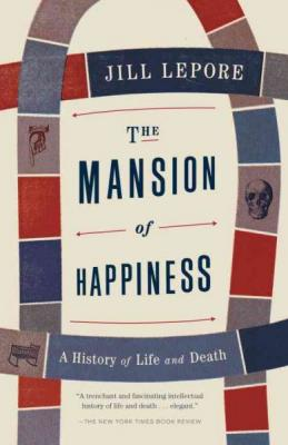 The Mansion of Happiness: A History of Life and Death Cover Image