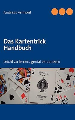 Das Kartentrick Handbuch: Leicht zu lernen, genial verzaubern Cover Image