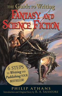 The Guide to Writing Fantasy and Science Fiction: 6 Steps to Writing and Publishing Your Bestseller! Cover Image
