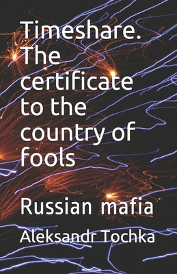Timeshare. The certificate to the country of fools: Russian mafia Cover Image