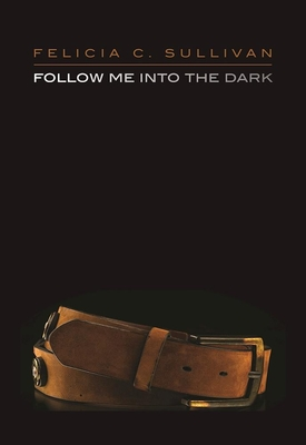 Follow Me Into the Dark Cover