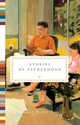 Stories of Fatherhood (Everyman's Library Pocket Classics Series) Cover Image