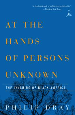 At the Hands of Persons Unknown: The Lynching of Black America Cover Image
