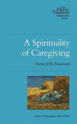 A Spirituality of Caregiving Cover Image