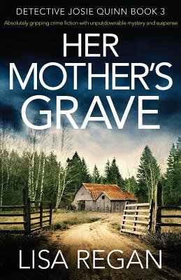 Her Mother's Grave: Absolutely gripping crime fiction with unputdownable mystery and suspense Cover Image